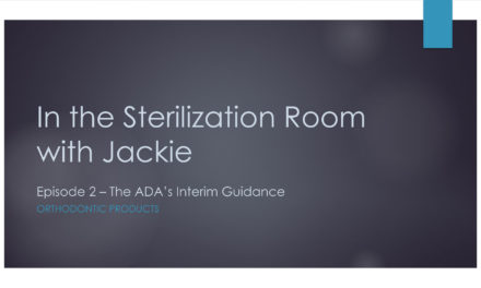 EPISODE 2: In the Sterilization Room with Jackie – The ADA's New Interim Guidance