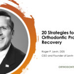 20 Strategies for Orthodontic Practice Recovery
