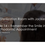 Remember the Smile in the Orthodontic Appointment