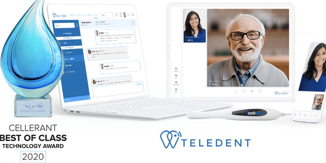 MouthWatch Teledentistry Platform, TeleDent, Earns Cellerant 2020 Best of Class Technology Award, and More