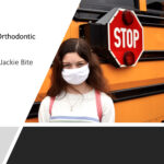 How to Handle the After School Orthodontic Appointment Amid COVID-19
